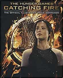 The Hunger Games Official Illustrated Movie Companion (Hunger Games Trilogy)