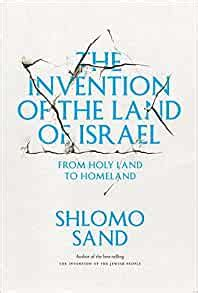 The Invention of the Land of Israel: From Holy Land to Homeland by Shlomo Sand (2012-11-20)