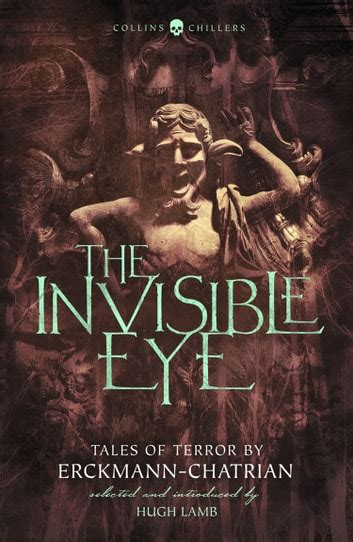 The Invisible Eye Tales Of Terror By Emile Erckmann And Louis Alexandre Chatrian Collins Chillers