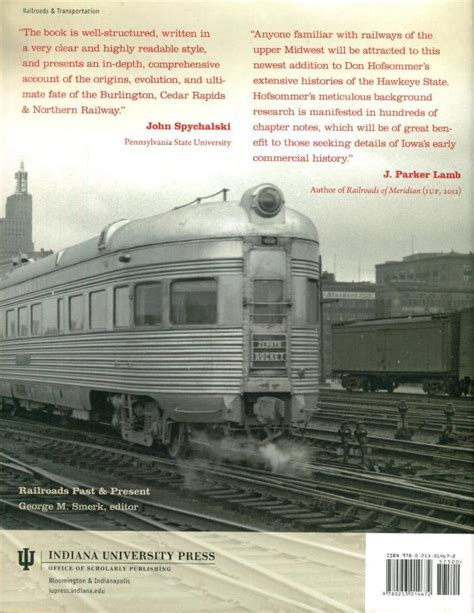 The Iowa Route A History Of The Burlington Cedar Rapids And Northern Railway Railroads Past And Present