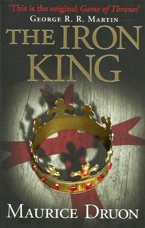 The Iron King Accursed Kings 1 Maurice Druon
