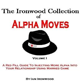 The Ironwood Collection Of Alpha Moves English Edition