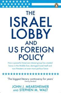 The Israel Lobby And Us Foreign Policy By John J Mearsheimer 2008 06 26