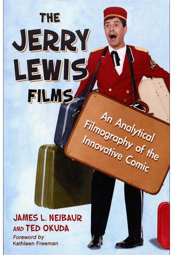 The Jerry Lewis Films An Analytical Filmography Of The Innovative Comic