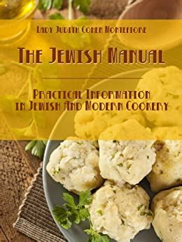 The Jewish Manual : Practical Information in Jewish and Modern Cookery (Illustrated)