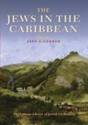 The Jews In The Caribbean Littman Library Of Jewish Civilization