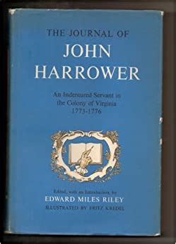 The Journal Of John Harrower An Indentured Servant In The Colony Of Virginia 1773 1776 By Edward