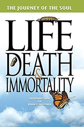The Journey Of The Soul Life Death And Immortality English Edition