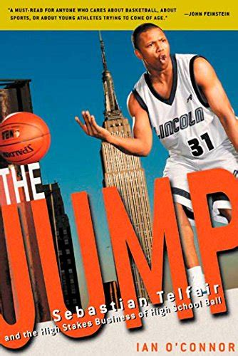 The Jump Sebastian Telfair And The High Stakes Business Of High School Ball