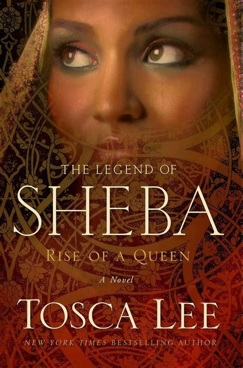 The Legend Of Sheba Rise A Queen Tosca Lee