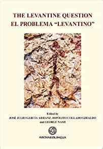 The Levantine Question Post Palaeolithic Rock Art In The Iberian Peninsula Archaeolingua