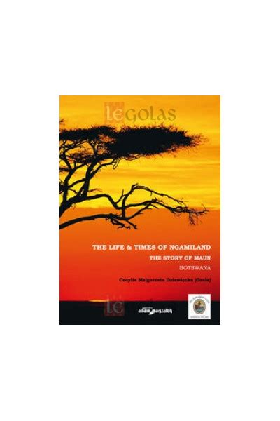 The Life & Times of Ngamiland: The Story of Maun