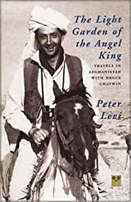 The Light Garden of the Angel King: Travels in Afghanistan (Pallas Guides)