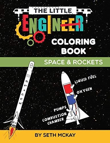 The Little Engineer Coloring Book Space And Rockets Fun And Educational Coloring Book For Preschool And Elementary Children