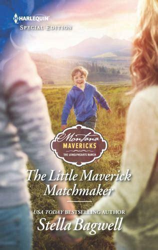 The Little Maverick Matchmaker (Montana Mavericks: The Lonelyhearts Ranch)