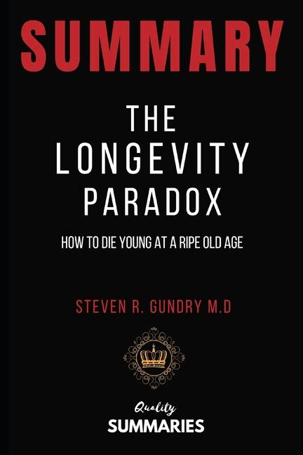 The Longevity Paradox How To Die Young At A Ripe Old Age The Plant Paradox