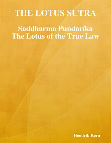The Lotus Sutra: Saddharma-Pundarika Or, The Lotus of The True Law