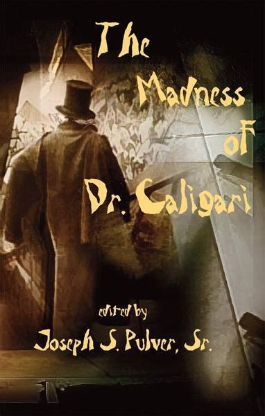 The Madness Of Dr Caligari