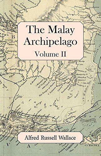 The Malay Archipelago Volume 2 English Edition