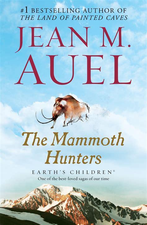 The Mammoth Hunters Earth S Children