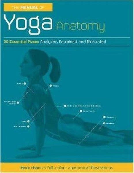 The Manual of Yoga Anatomy: Step-by-step guidance and anatomical analysis of 30 asanas