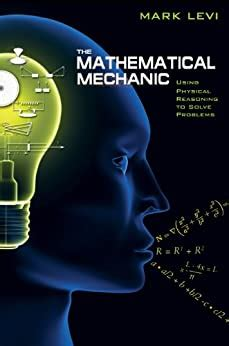 The Mathematical Mechanic Using Physical Reasoning To Solve Problems English Edition
