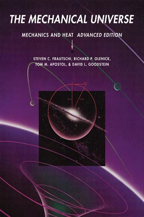 The Mechanical Universe Mechanics And Heat Advanced Edition