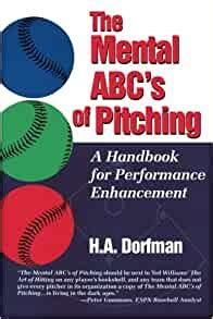 The Mental Abc S Of Pitching A Handbook For Performance Enhancement English Edition