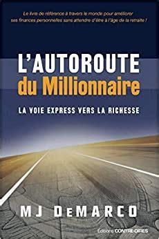The Millionnaire Fastlane La Voie Express Vers La Richesse