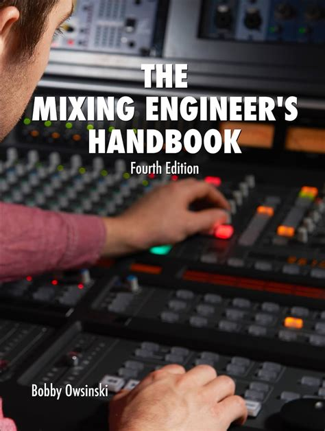 The Mixing Engineer S Handbook Fourth Edition