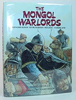 The Mongol Warlords: Genghis Khan, Kublai Khan, Hulegu, Tamerlane