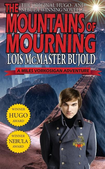 The Mountains of Mourning-A Miles Vorkosigan Hugo and Nebula Winning Novella by Lois McMaster Bujold (24-Jan-2014) Paperback
