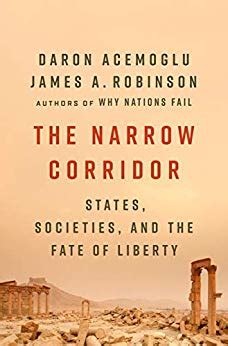 The Narrow Corridor States Societies And The Fate Of Liberty English Edition
