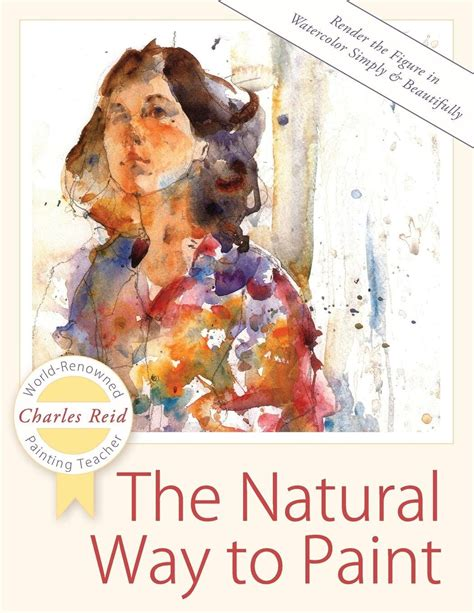 The Natural Way To Paint Rendering The Figure In Watercolor Simply And Beautifully