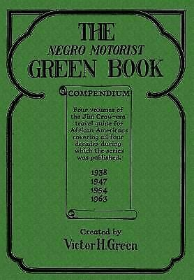 The Negro Motorist Green Book Compendium