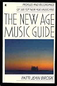 The New Age Music Guide Profiles And Recordings Of 400 Top New Age Musicians
