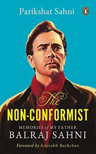 The Non Conformist Memories Of My Father Balraj Sahni English Edition