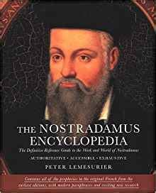 The Nostradamus Encyclopedia The Definitive Reference Guide To The Work And World Of Nostradamus