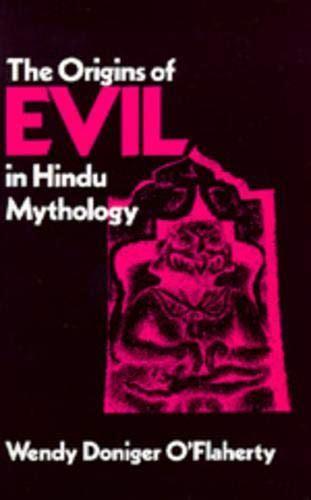 The Origins Of Evil In Hindu Mythology Hermeneutics Hermeneutics Studies In The History Of Religions
