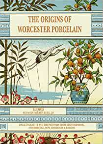 The Origins of Worcester Porcelain: Local Ingenuity and the Pathways from Staffordshire, Stourbridge, Bow, Limehouse & Bristol