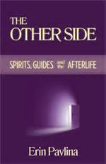 The Other Side Spirits Guides And The Afterlife By Erin Pavlina