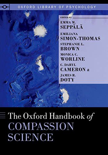 The Oxford Handbook Of Compassion Science Oxford Library Of Psychology