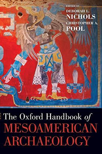 The Oxford Handbook Of Mesoamerican Archaeology Oxford Handbooks