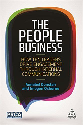 The People Business How Ten Leaders Drive Engagement Through Internal Communications