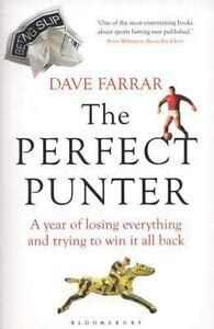 The Perfect Punter: A Year of Losing Everything and Trying to Win it All Back