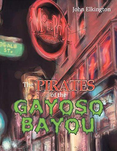 The Pirates Of The Gayoso Bayou English Edition