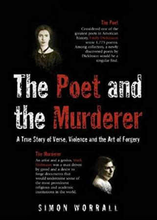 The Poet And The Murderer A True Story Of Verse Violence And The Art Of Forgery