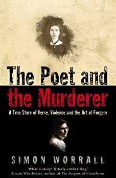 The Poet And The Murderer A True Story Of Verse Violence And The Art Of Forgery Text Only English Edition