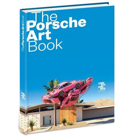 The Porsche Art Book Christophorus Edition