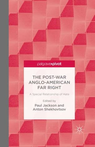The Post War Anglo American Far Right A Special Relationship Of Hate